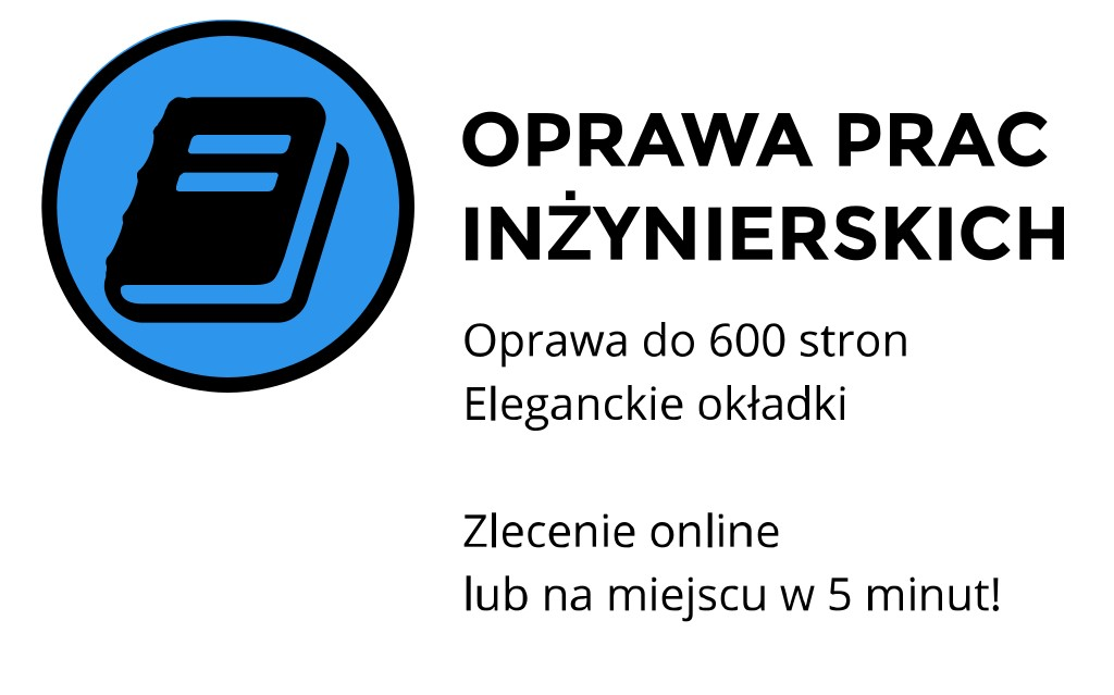 drukowanie oprawa prac inżynierskich Kraków Miechowska